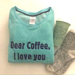 Dear Coffee, I love you fleece top